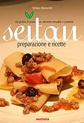 Seitan - Preparazione e ricette