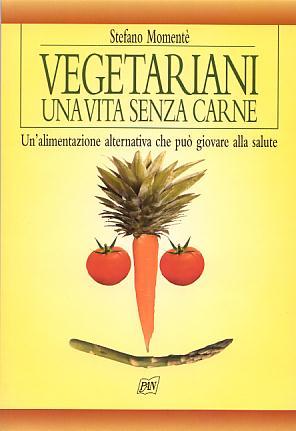 Vegeteriani - Una vita senza carne